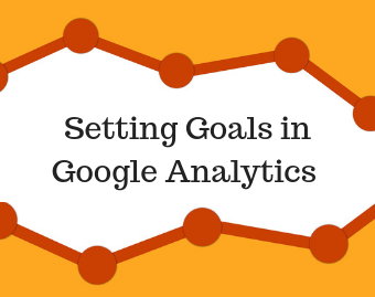 You need goals in life, and in Google Analytics